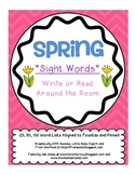 *SPRING* Write/Read Around the Room (Sight Words)