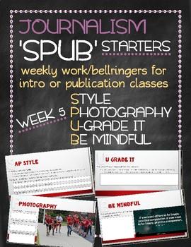 SPUB Starters week 5: Weekly work/bellringers for journalism