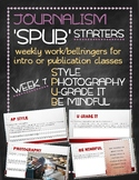 SPUB Starters week 7: Weekly work/bellringers for journalism