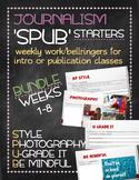 SPUB Starters weeks 1-8 BUNDLE: Weekly work/bellringers for journalism