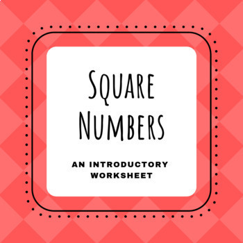 SQUARE NUMBERS!
