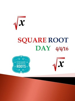 SQUARE ROOT DAY   4/4/16    April 4, 2016