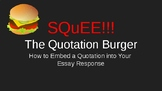 SQuEE! Burger Lesson - Embedding Quotations into Writing