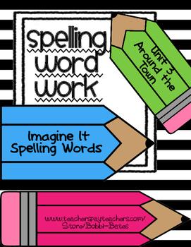 Imagine It Unit 3 Spelling Word Work