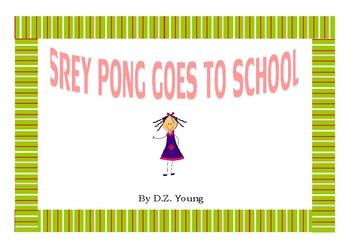 SREY PONG GOES TO SCHOOL