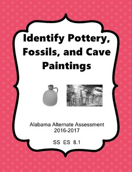 SS 8.1 Identify Fossils, Cave Paintings, Pottery AAA Extended Standards