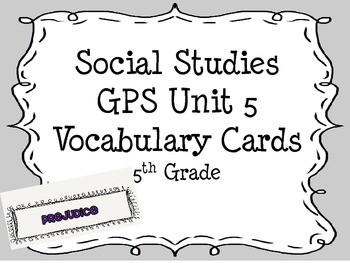 SS GPS Unit 5 Vocabulary Cards-Bigger, Better, Faster