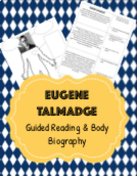 SS8H8c: Eugene Talmadge Guided Reading & Body Biography Activity