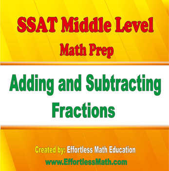 SSAT Middle Level Math Prep: Adding and Subtracting Fractions