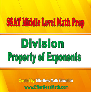 SSAT Middle Level Math Prep: Division Property of Exponents