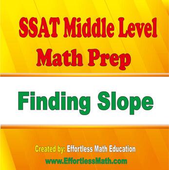 SSAT Middle Level Math Prep: Finding Slope