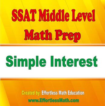 SSAT Middle Level Math Prep: Simple Interest