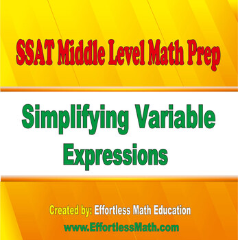 SSAT Middle Level Math Prep: Simplifying Variable Expressions