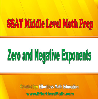 SSAT Middle Level Math Prep: Zero and Negative Exponents