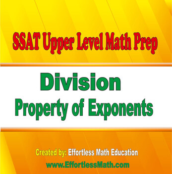 SSAT Upper Level Mathematics Prep: Division Property of Exponents