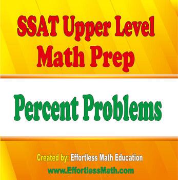 SSAT Upper Level Mathematics Prep: Percent Problems