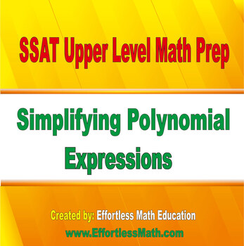 SSAT Upper Level Mathematics Prep: Simplifying Polynomial Expressions