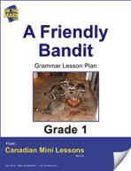 A Friendly Bandit Grammar Lesson Gr. 1