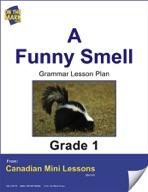 A Funny Smell Grammar Lesson Gr. 1