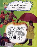 A Toi Pour Toujours ma Valetine!
