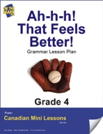 Ah-h-h! That Feels Better! Writing and Grammar Lesson Gr. 4