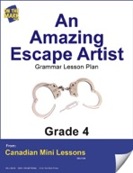 An Amazing Escape Artist Writing and Grammar Lesson Gr. 4