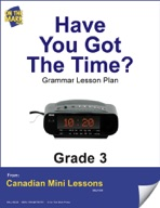 Have You Got the Time? Writing and Grammar Lesson Gr. 3