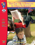 How Can I Be A Detective If I Have To Babysit?: Novel Study Guide