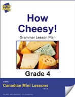 How Cheesy! Writing and Grammar Lesson Gr. 4