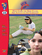 How Come the Best Clues Are Always in the Garbage?: Novel Study Guide