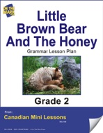 Little Brown Bear and the Honey Writing and Grammar Lesson Gr. 2