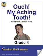 Ouch! My Aching Tooth! Writing and Grammar Lesson Gr. 4