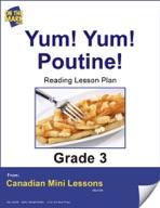 Yum! Yum! Poutine! Reading Lesson Gr. 3