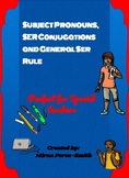 Subject Pronouns, SER Conjugations and General Ser Rule