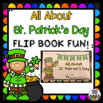ST. PATRICK'S DAY Flip Book!  All About St. Patrick's Day