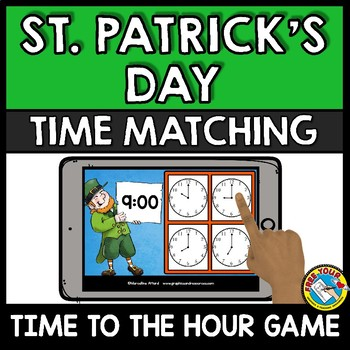 ST. PATRICK'S DAY MATH GAME (MARCH ACTIVITY KINDERGARTEN) TELL TIME TO THE HOUR