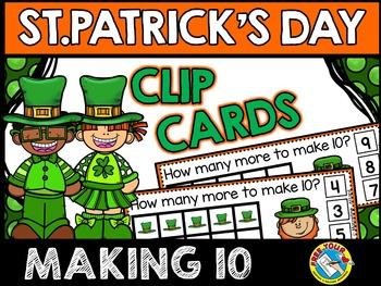 ST PATRICKS DAY MATH CENTER: MAKING TEN LEPRECHAUN HATS CLIP CARDS