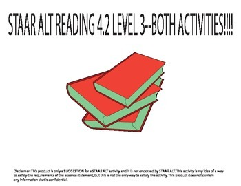 STAAR ALT RDNG 4.2 level 3 BOTH ACTIVITIES!!! SUGGESTION
