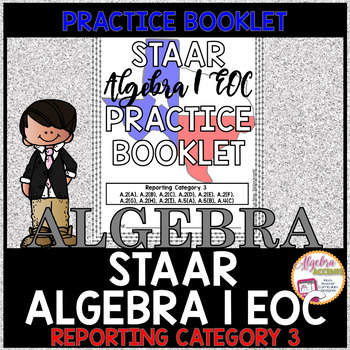 STAAR Algebra 1 EOC Reporting Category 3 Practice Booklet