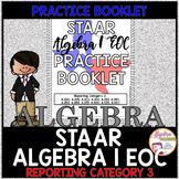 STAAR Algebra 1 EOC Review Reporting Category 3 Practice Booklet