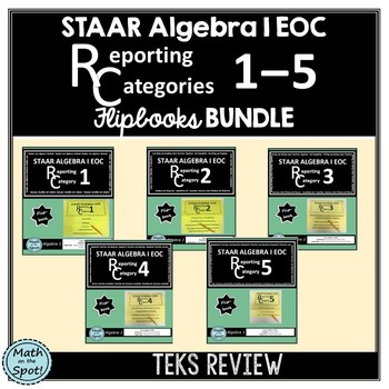 STAAR Algebra 1 EOC Reporting Category #1 - #5 Flip Book Bundle