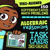 Algebraic Reasoning ★ 3.5A 3.5B 3.5C 3.5D 3.5E ★ TEKS 3rd Grade Math Task Cards