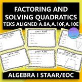 Algebra 1 STAAR EOC A.8A, A.10E, and A.10F Factoring and Solving Quadratics