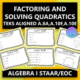 Algebra 1 STAAR EOC A.8A, A.10E, and A.10F Factoring and S