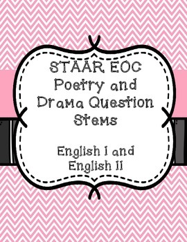 STAAR EOC Question Stems - Poetry and Drama - English 1 & 2
