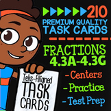 Fractions ★ 4.3A 4.3B 4.3C 4.3D 4.3E 4.3F & 4.3G ★ 4th Grade TEK Math Task Cards