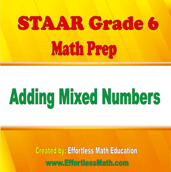 STAAR Grade 6 Math Prep: Adding Mixed Numbers
