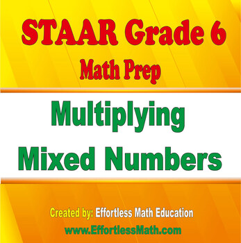 STAAR Grade 6 Math Prep: Multiplying Mixed Numbers