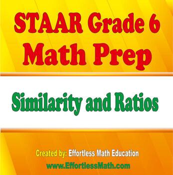 STAAR Grade 6 Math Prep: Similarity and Ratios