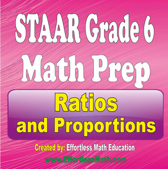 STAAR Grade 6 Math Preparation: Ratios and Proportions